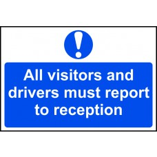 All visitors and drivers must report to reception - RPVC (300 x 200mm)